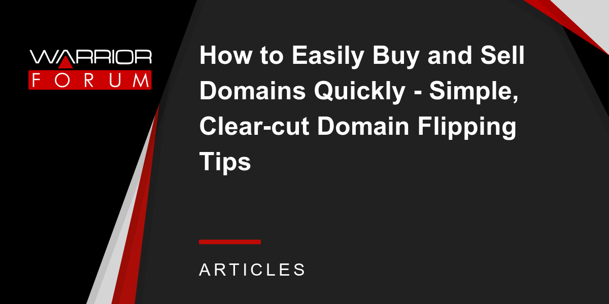 How to Easily Buy and Sell Domains Quickly - Simple, Clear
