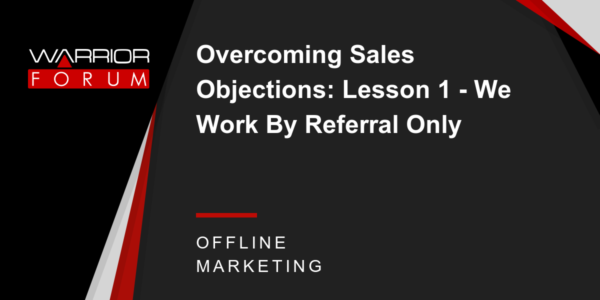 Overcoming Sales Objections: Lesson 1 - We Work By