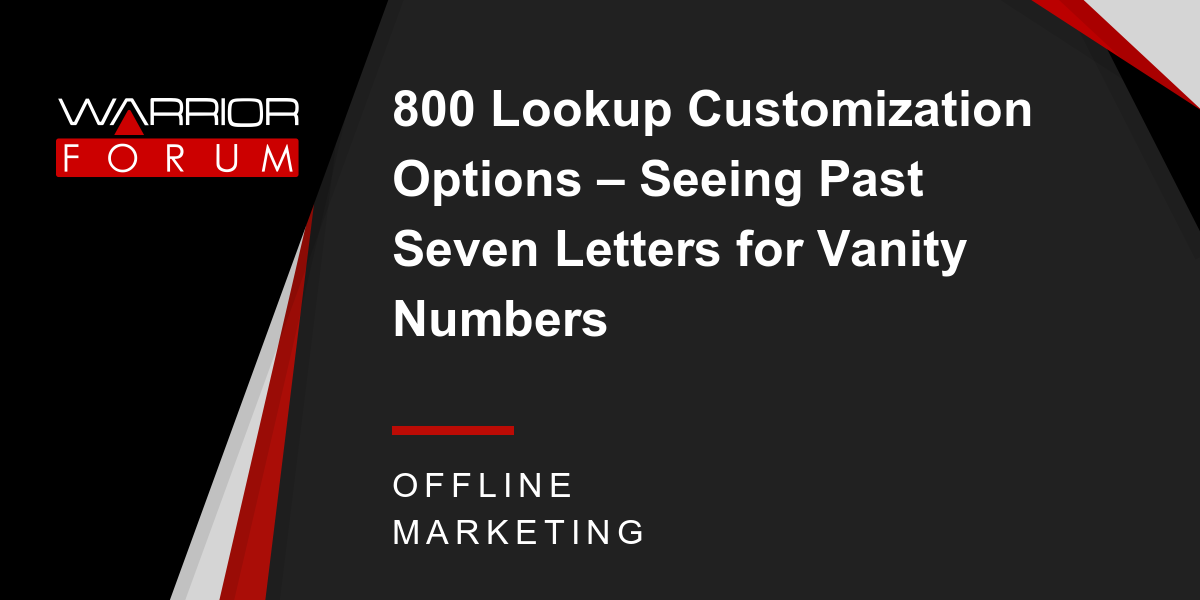 800 Lookup Customization Options – Seeing Past Seven Letters