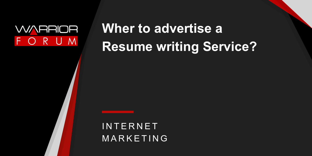 Wher To Advertise A Resume Writing Service Warrior Forum The