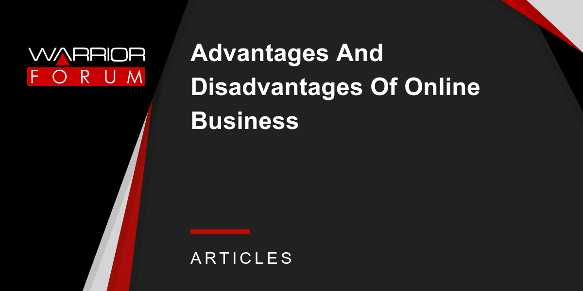 Advantages And Disadvantages Of Online Business