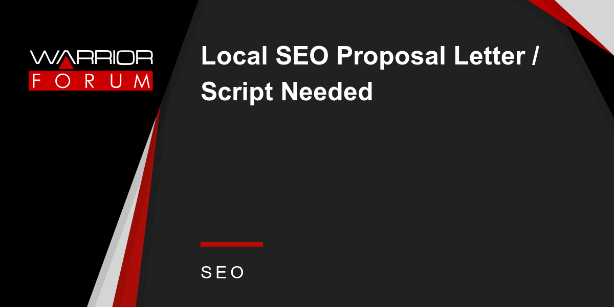 Local SEO Proposal Letter / Script Needed | Warrior Forum