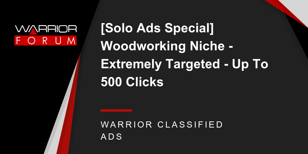 Solo Ads Special Woodworking Niche Extremely Targeted