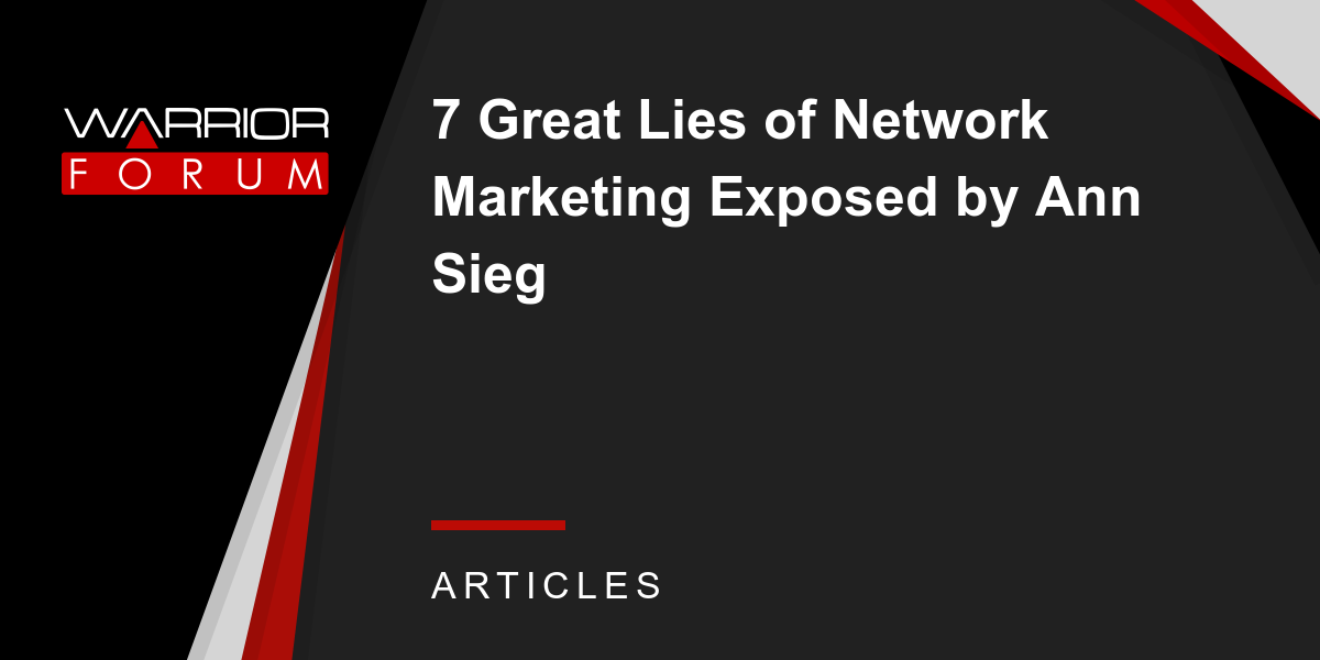 7 Great Lies Of Network Marketing Exposed By Ann Sieg