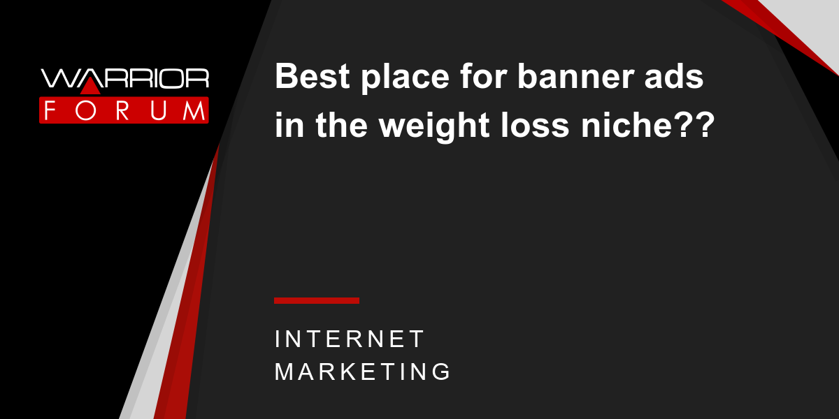 Best Place For Banner Ads In The Weight Loss Niche Warrior Forum