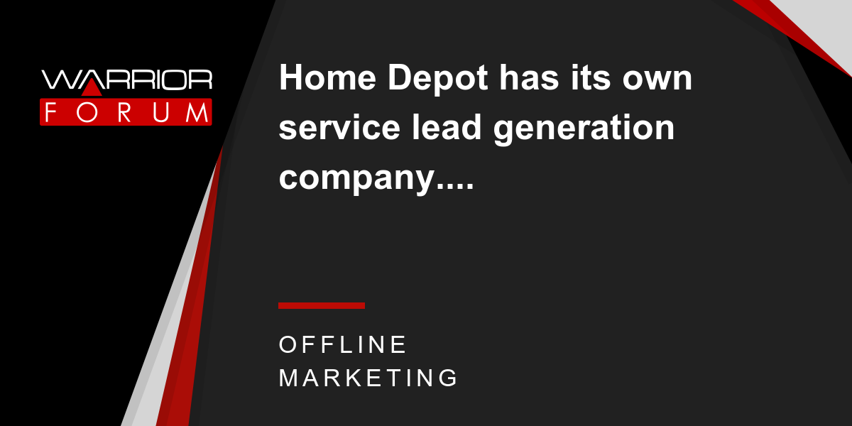 Home depot has its own service lead generation company warrior home depot has its own service lead generation company warrior forum the 1 digital marketing forum marketplace malvernweather Images