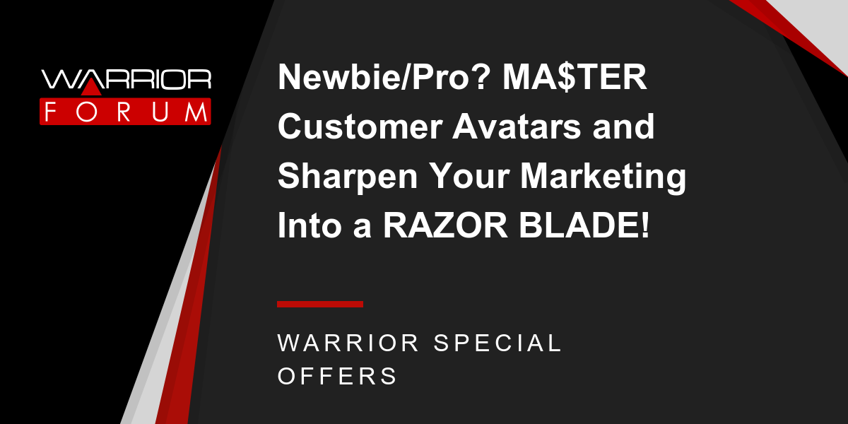 Newbie/Pro? MA$TER Customer Avatars and Sharpen Your Marketing Into a RAZOR BLADE! Thumbnail