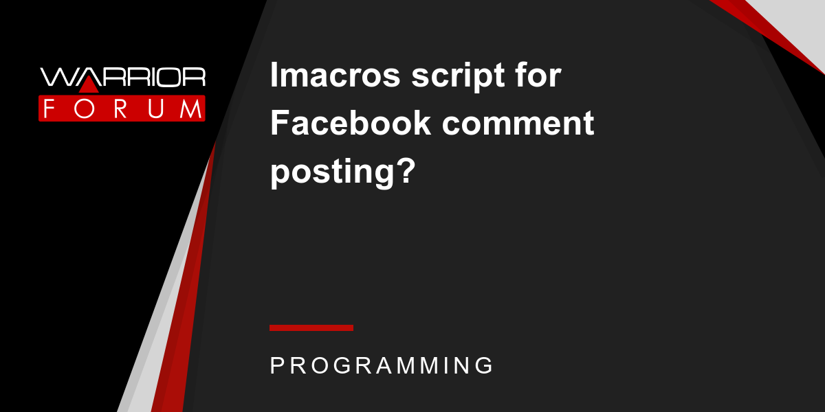 Imacros script for Facebook comment posting? | Warrior Forum