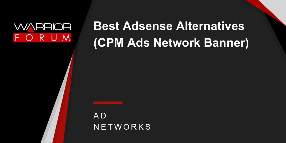 Best Adsense Alternatives Cpm Ads Network Banner Warrior Forum