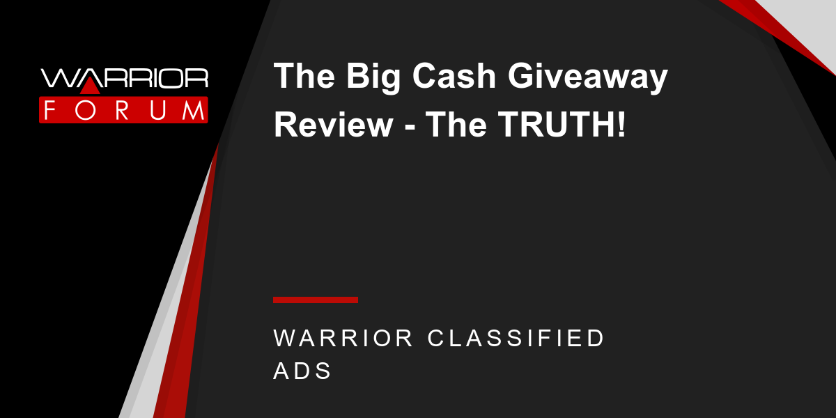 The Big Cash Giveaway Review - The TRUTH! - Warrior Forum