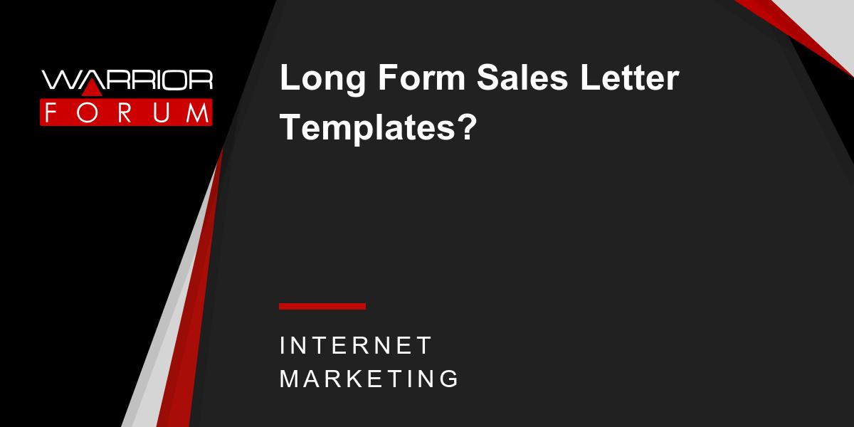 Long Form Sales Letter Templates Warrior Forum The 1 Digital