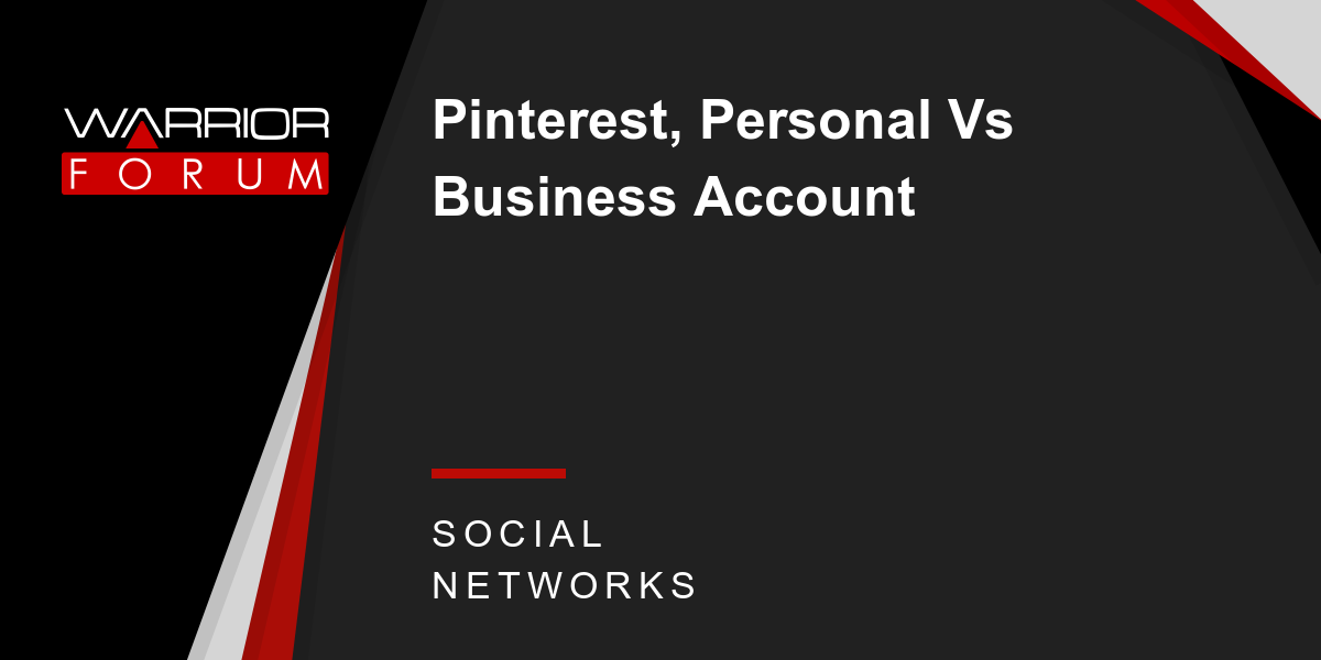 Pinterest, Personal Vs Business Account | Warrior Forum