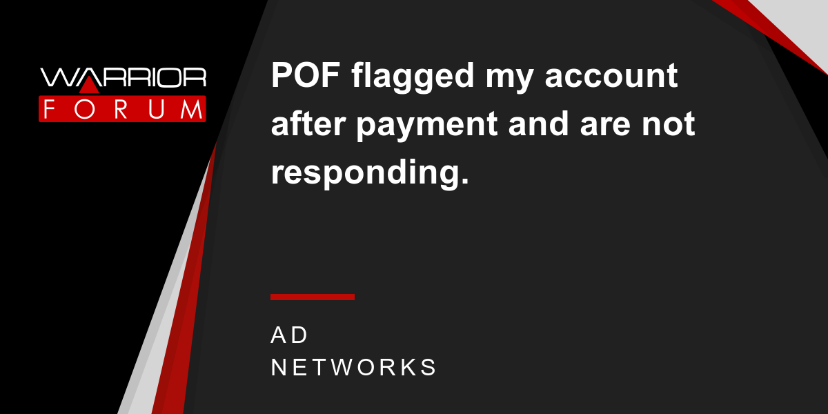 POF flagged my account after payment and are not responding